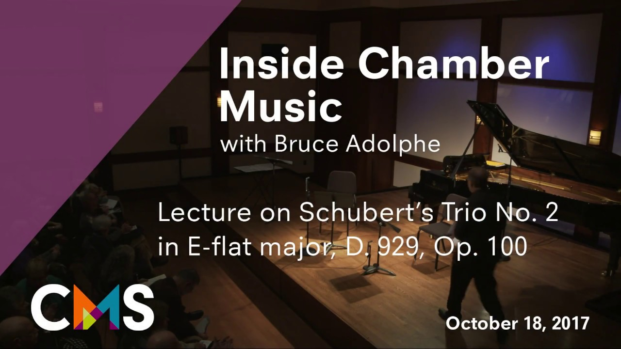 Inside Chamber Music with Bruce Adolphe: Schubert Trio No. 2 in E-flat major, D. 929, Op. 100