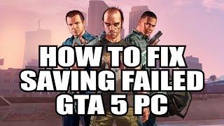 Video How to fix GTA5 saving failed - 2018 PC FIX download MP3, 3GP, MP4, WEBM, AVI, FLV Juni 2018