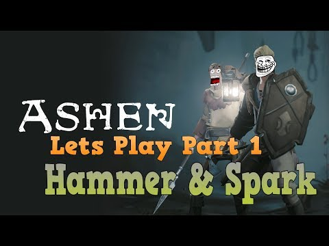 Ashen -  Lets Play Part 1 Hammer and Spark thumbnail