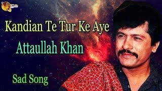 Kandian Te Tur Ke Aye | Audio-Visual | Superhit | Attaullah Khan Esakhelvi