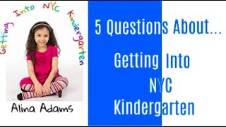 5 Questions About.... Getting Into NYC Kindergarten