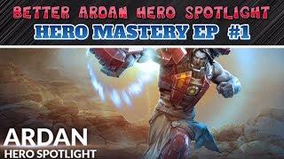 BETTER VAINGLORY HERO SPOTLIGHT 2.0 - VAINGLORY 5V5 ARDAN HERO MASTERY EP #1