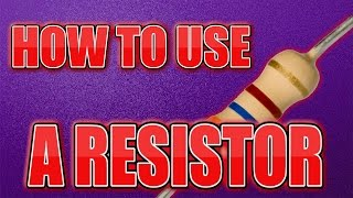 How to use a resistor