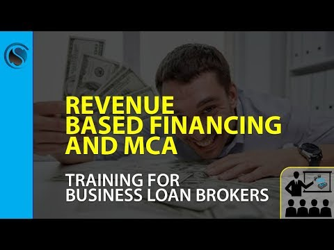 Revenue Based Financing And MCA Training For Business Loan Brokers