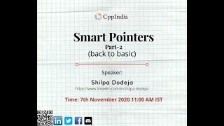 [CppIndia] Smart Pointers - Part 2 (std::shared_ptr & std::weak_ptr) by Shilpa Dodeja