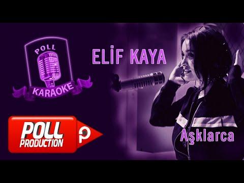Elif Kaya - Aşklarca - (Official Karaoke)
