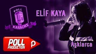 Elif Kaya - Aşklarca - (Karaoke)