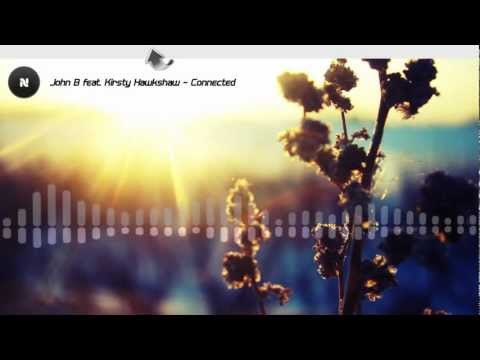 John B feat. Kirsty Hawkshaw - Connected HD