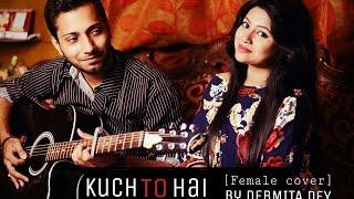 Kuch To Hai | Female Cover by | Debmita Dey | Do Lafzon Ki Kahan | Armaan Malik