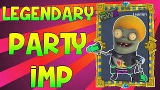 LEGENDARY PARTY IMP   Plants vs Zombies: Garden Warfare 2 (PVZ GW2)