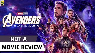 Avengers: Endgame | Not A Movie Review | The Russo Brothers | Sucharita Tyagi