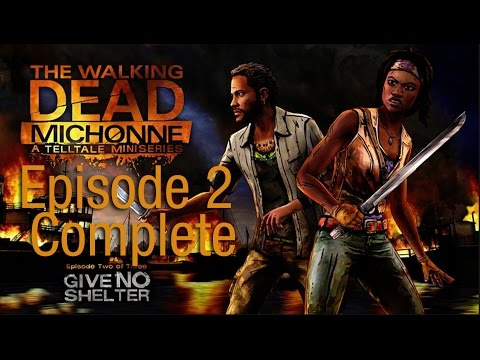 The Walking Dead - Michone - Give No Shelter - Episode  2 - Complete