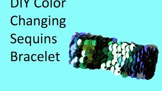 DIY Color Changing Sequins Bracelet