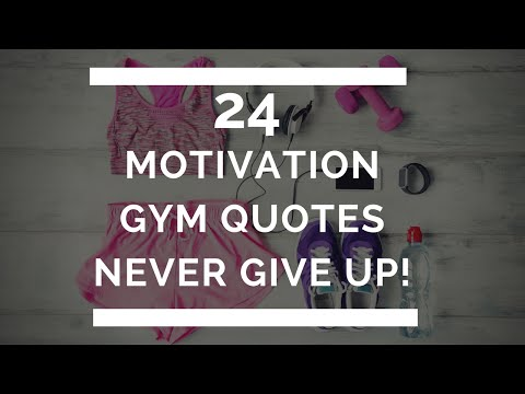 Never Give Up - 24 Motivational Gym Quotes