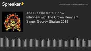 Interview with The Crown Remnant Singer Geordy Shallan 2018
