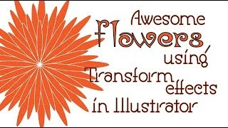 Draw Beautiful Flowers Quickly & Easily in Adobe Illustrator using Transform Effects