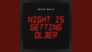 Download Night Is Getting Older Mp3
