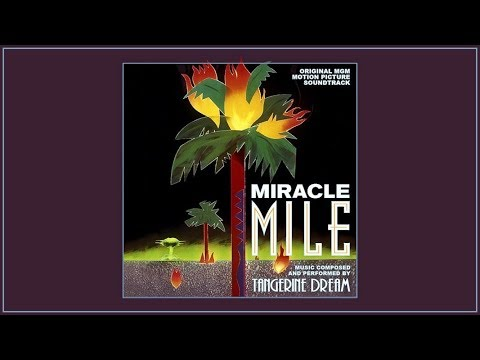 Tangerine Dream - Miracle Mile (Original Motion Picture Soundtrack)
