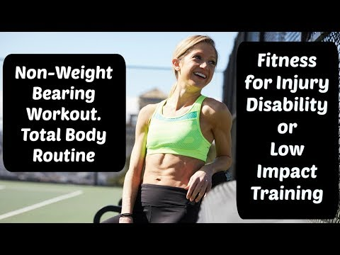 Non-Weight Bearing Workout. Total Body Exercise Routine Safe For Recovering From Injury.