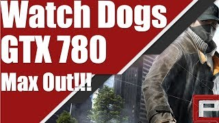 Watch Dogs Gameplay: MAXED OUT! ULTRA SETTINGS!!! GTX 780 @1080p PC EVGA ACX