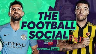 Man City 6-0 Watford   City Complete Domestic Treble With FA Cup Win   #TheFootballSocial