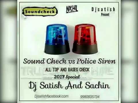 Sound Check Vs Police Siren - Dj Satish N Sachin
