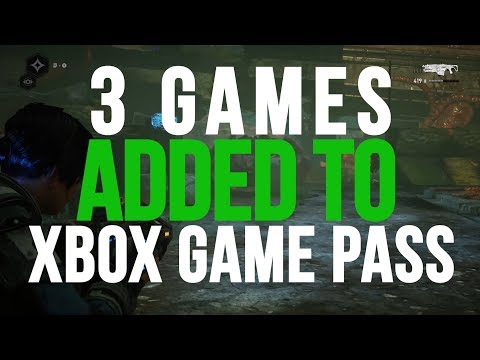3 Recently Added Games To XBOX Game Pass   Sep 2019