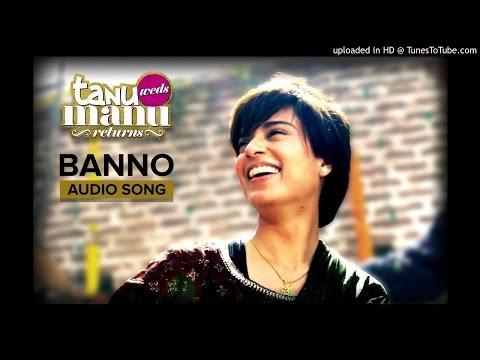 Banno - Tanu Weds Manu 2- DJ Piyush