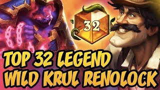 Hearthstone: TOP 32 LEGEND - Wild Krul Renolock 2018