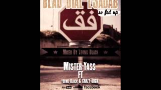 Mister-Yass Ft Young Black & CRAZY Jock - BLAD DIAL L3ADDAB