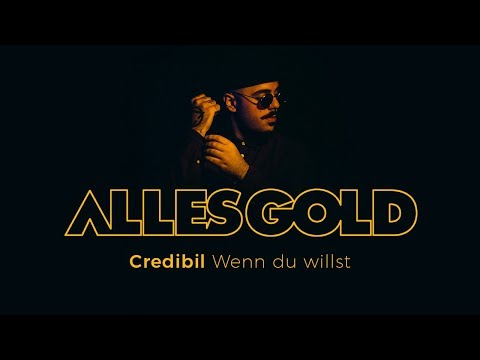 Credibil - Wenn du willst [ Alles Gold Session ]