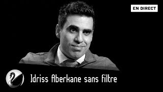 Idriss Aberkane sans filtre [EN DIRECT]
