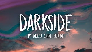 Gambar cover Ty Dolla $ign & Future - Darkside (Lyrics) feat. Kiiara