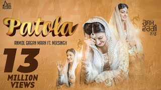 New Punjabi Songs 2016  Patola  Anmol Gagan Maan Ft. Mixsingh  Latest Punjabi Songs 2016