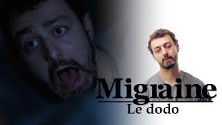 Migraine de Roman Frayssinet : Dodo - Clique - CANAL+