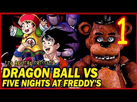 Five Nights at Freddy's  VS DRAGON BALL  LA HISTORIA NO OFICIAL !!!