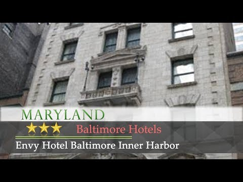 Envy Hotel Baltimore Inner Harbor - Baltimore Hotels, Maryland