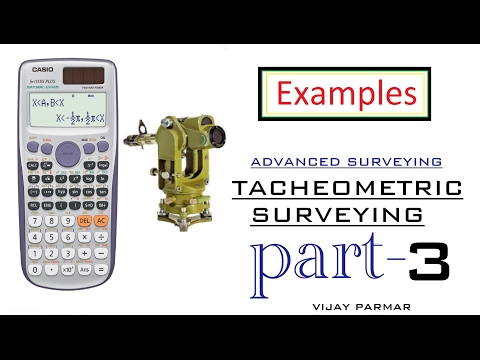 Lecture 4 | Tacheometric Surveying - Examples | PART 3