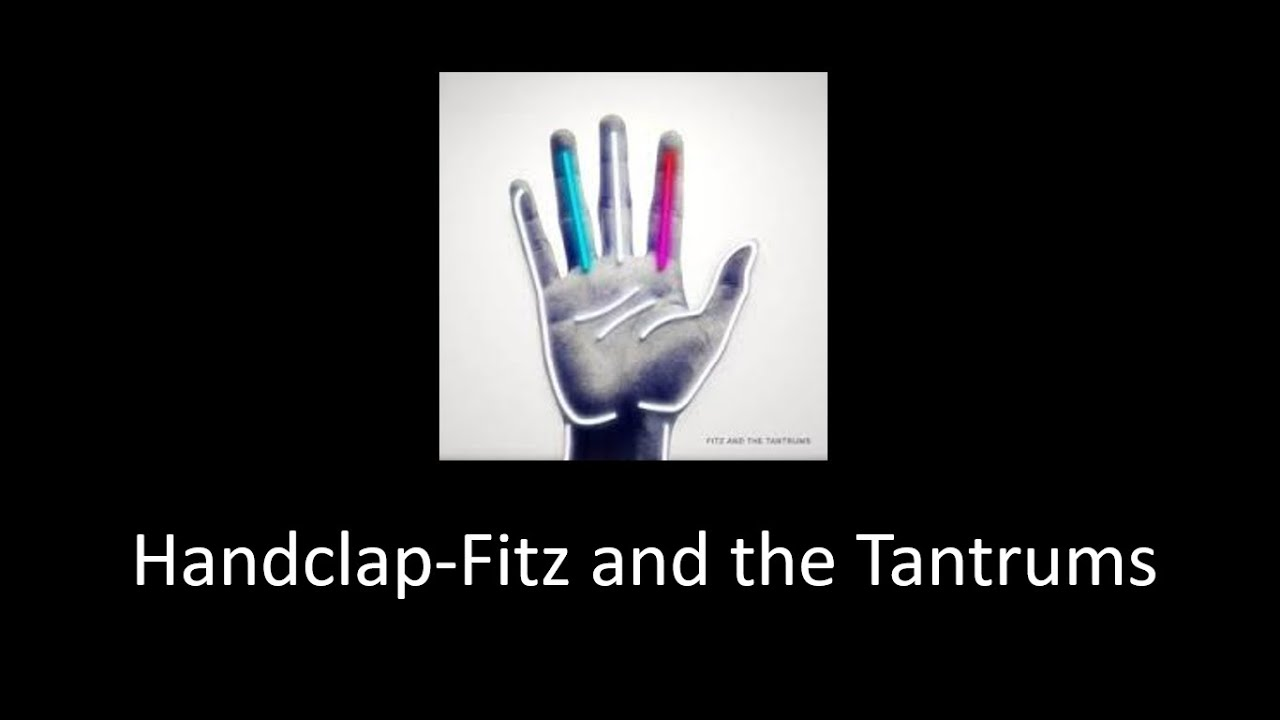 Music Party Fitz And The Tantrums Handclap Cause You Don T Even Know I Can Make Your Hands Clap Youtube Use custom templates to tell the right story for your business. youtube