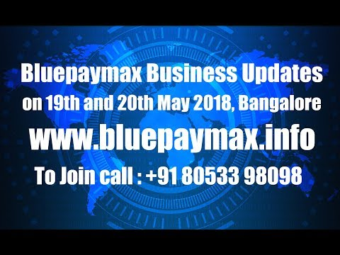 Bluepaymax Business Updates on 19th and 20th May 2018, Bangalore