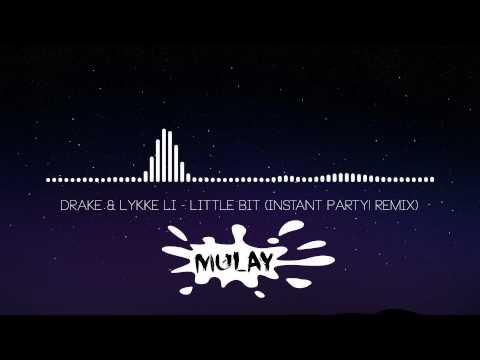 Drake & Lykke Li - Little Bit (Instant Party! Remix)