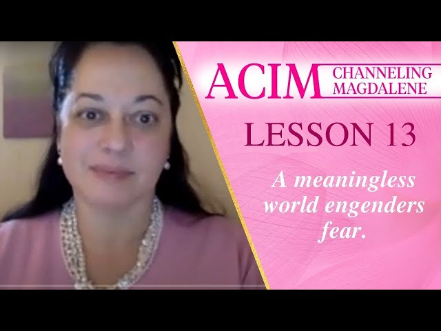 Channeling Mary Magdalene on ACIM Lesson #13