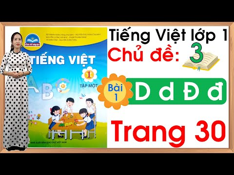 Tiếng việt lớp 1 sách chân trời sáng tạo - Chủ đề 3 - Bài 1  D d Đ đ  Tiếng Việt lớp 1