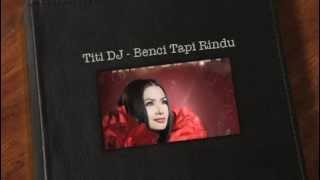 Video Titi DJ   Benci Tapi Rindu download MP3, 3GP, MP4, WEBM, AVI, FLV April 2018
