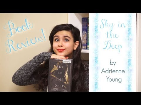 Book Review Of Sky In The Deep By Adrienne Young
