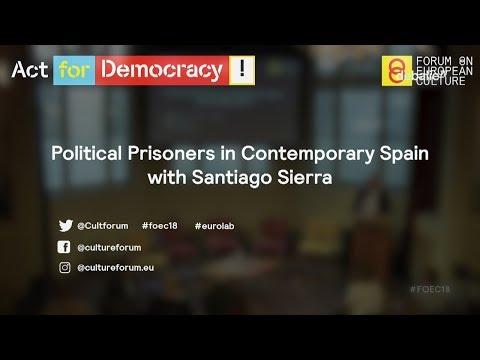 Political Prisoners in Spain - with Santiago Sierra - Forum on European Culture 2018