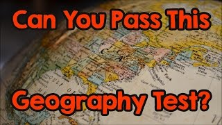 Only 5 Of Adults Can Pass This Geography Test