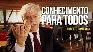 Roberto Romano - Conhecimento para todos