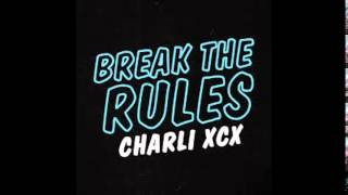 Lucky Rose X Charli XCX - Break The Rules (Remix)