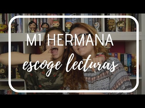MI HERMANA ESCOGE MIS LECTURAS/Heima en los libros